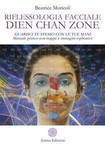 Riflessologia Facciale Dien Chan Zone (eBook)