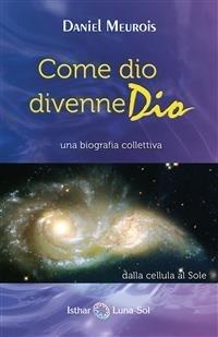 Come Dio Divenne Dio (eBook)