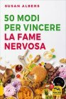 50 Modi per Vincere la Fame Nervosa Edizione Tascabile 2016
