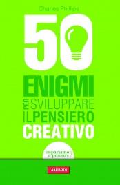 50 Enigmi per Sviluppare il Pensiero Creativo (eBook)