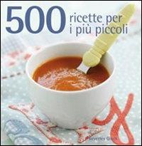 500 Ricette per i Più Piccoli
