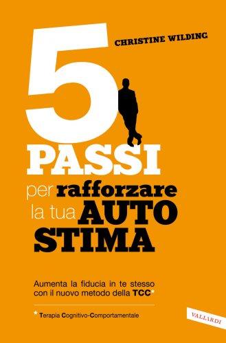 5 Passi per Rafforzare la Tua Autostima (eBook)