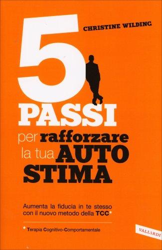 5 Passi per Rafforzare la Tua Autostima