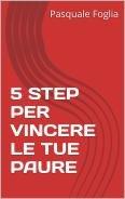 5 Step per Vincere le Tue Paure (eBook)
