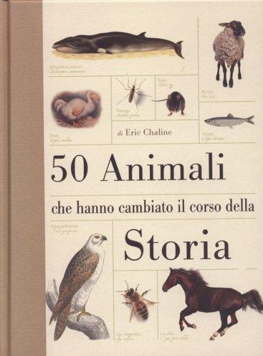 50 Animali che Hanno Cambiato la Storia
