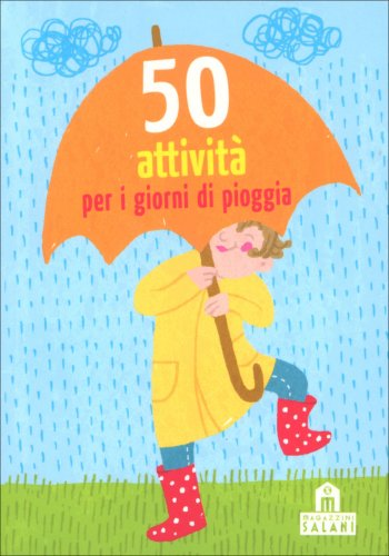 50 Attività per i Giorni di Pioggia
