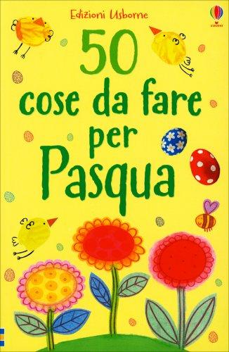 50 Cose da Fare per Pasqua