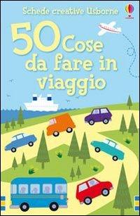 50 Cose da Fare in Viaggio