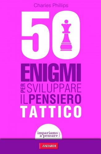 50 Enigmi per Sviluppare il Pensiero Tattico (eBook)