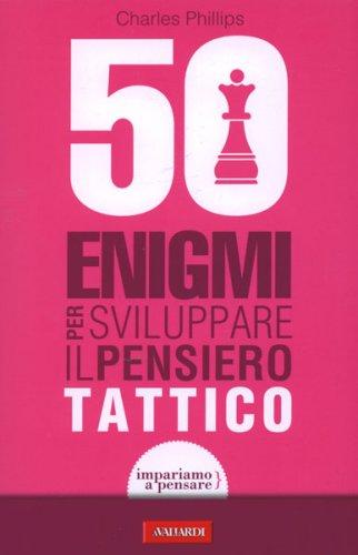 50 Enigmi per Sviluppare il Pensiero tattico