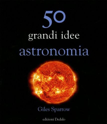 50 Grandi Idee - Astronomia