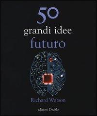 50 Grandi Idee - Futuro
