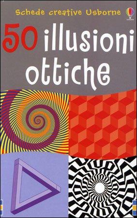 50 Illusioni Ottiche