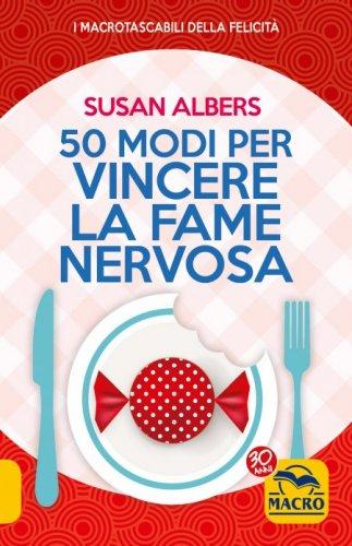 50 Modi per Vincere la Fame Nervosa (eBook)