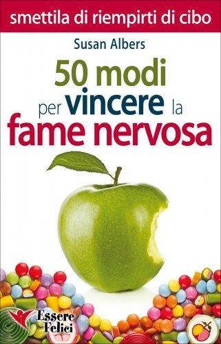 50 Modi per Vincere la Fame Nervosa