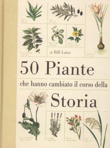 50 Piante che Hanno Cambiato la Storia