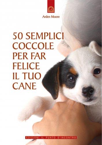 50 Semplici Coccole per far Felice il Tuo Cane (eBook)