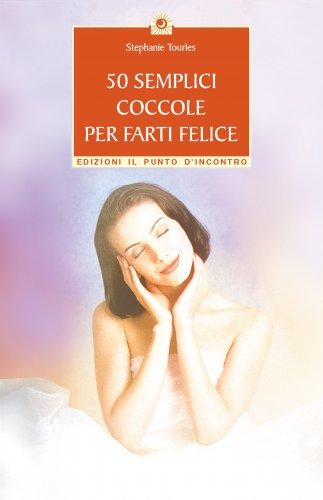 50 Semplici Coccole Per Farti Felice (eBook)
