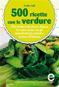 500 Ricette con le Verdure (eBook)