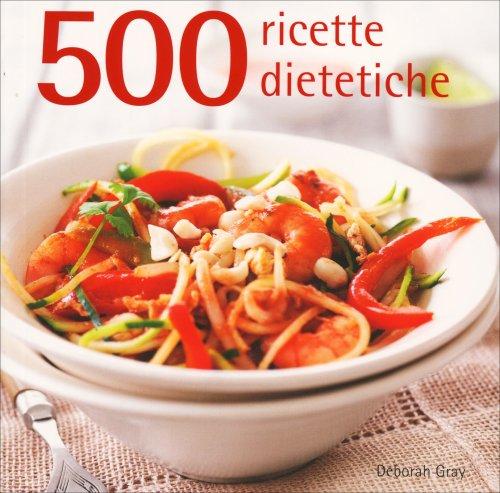 500 Ricette Dietetiche