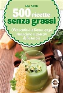 500 Ricette Senza Grassi (eBook)