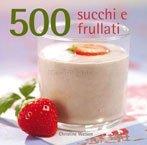 500 Succhi e Frullati