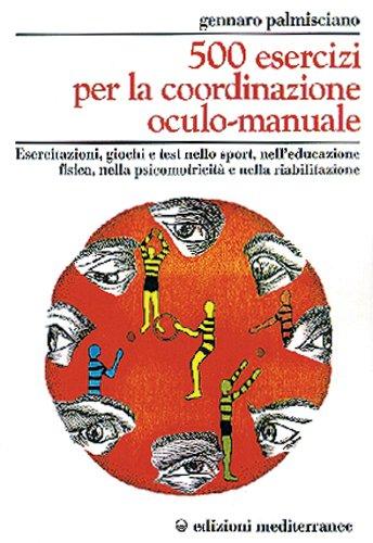500 Esercizi per la Coordinazione Oculo-Manuale