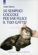 50 Semplici Coccole per far Felice il Tuo Gatto