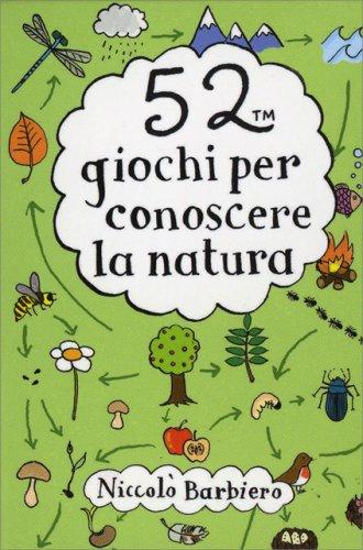 52 Giochi per Conoscere la Natura