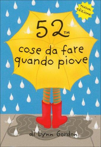52 Cose da Fare Quando Piove