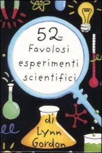 52 Favolosi Esperimenti Scientifici