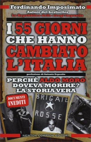 I 55 Giorni che Hanno Cambiato l'Italia