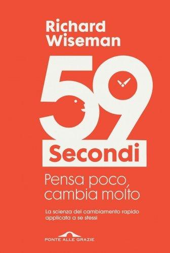 59 Secondi - Pensa Poco, Cambia Molto (eBook)