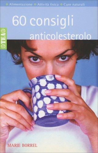 60 Consigli Anticolesterolo