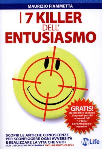 I 7 Killer dell'Entusiasmo