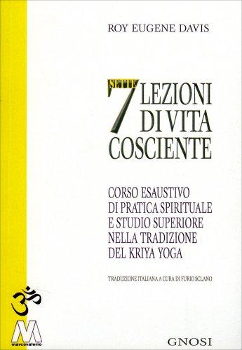Sette Lezioni di Vita Cosciente