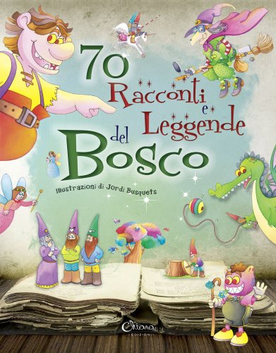 70 Racconti e Leggende del Bosco