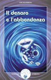 IL DENARO E L'ABBONDANZA (EBOOK) di Lise Bourbeau