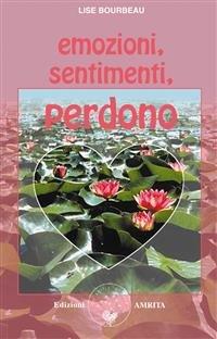 Emozioni, Sentimenti, Perdono (eBook)