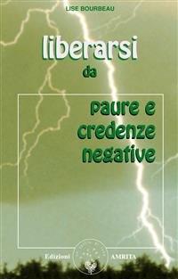 Liberarsi da Paure e Credenze Negative (eBook)