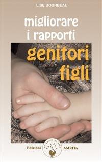Migliorare i Rapporti Genitori Figli (eBook)