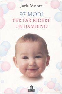 97 Modi Per Far Ridere Un Bambino