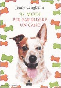 97 Modi Per Far Ridere Un Cane