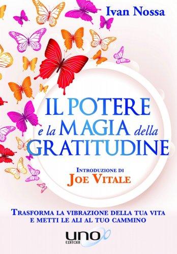 Il Potere e la Magia della Gratitudine (eBook)
