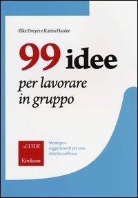 99 Idee per Lavorare in Gruppo