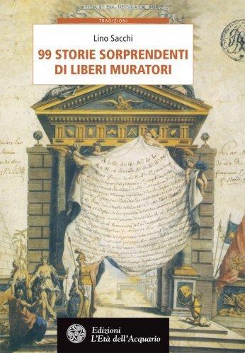 99 Storie Sorprendenti di Liberi Muratori (eBook)