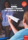 ADHD: Strumenti e Strategie per la Gestione in Classe