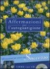 Affermazioni per l'Autoguarigione - Successo - Libro con CD audio