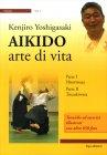 Aikido - Arte di Vita - Volume 1