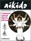 Aikido: I Fondamenti Spirituali della Via dell'Armonia